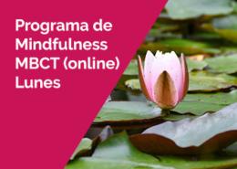programa mbct lunes - Programa de Mindfulness MBCT. Online. Lunes. Grupos de mañana y tarde. 4 de Octubre.